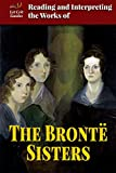 img - for Reading and Interpreting the Works of the Bronte Sisters (Lit Crit Guides) book / textbook / text book