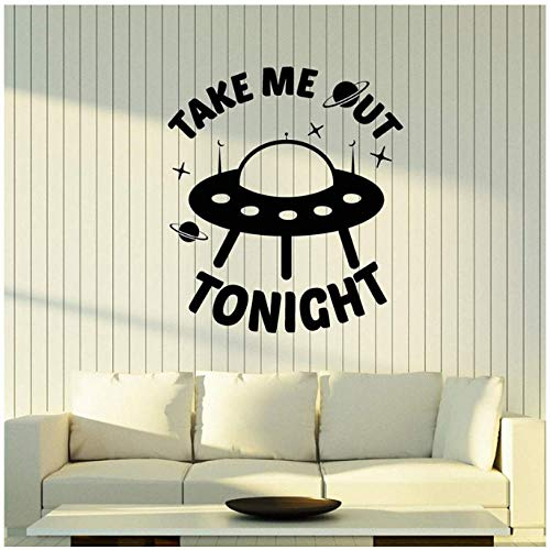 whqhai Vinyl Wall Decal Aliens Ship Funny Quote Words Take Me Out Tonight Stickers Removable Art Mural for Kids Room Home Decor 57X63Cm (Take Me Home Tonight Best Scenes)