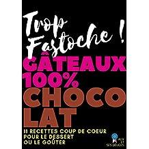 Gâteaux 100% chocolat: 11 recettes fondantes simples à réaliser (Alix et ses Délices t. 2) (French Edition)