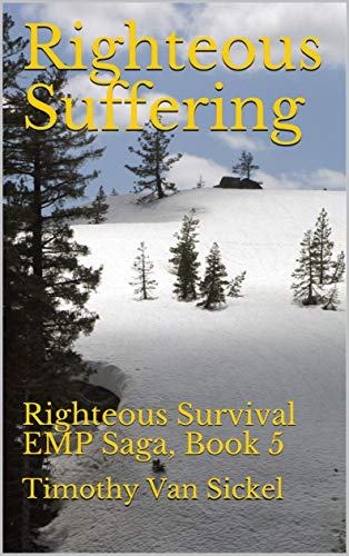 Righteous Suffering: Righteous Survival EMP Saga, Book 5 by [Van Sickel, Timothy]
