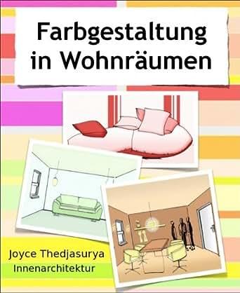 farbgestaltung in wohnr umen german edition ebook joyce. Black Bedroom Furniture Sets. Home Design Ideas