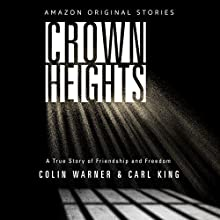 Crown Heights Audiobook by Colin Warner, Carl King, Holly Lorincz Narrated by Lakeith Stanfield, Nnamdi Asomugha
