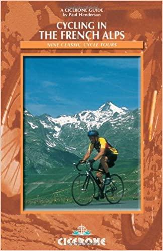 Cycling In The French Alps Selected Cycle Tours Cicerone Guide