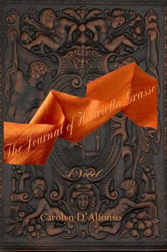 (The Journal of Henrietta Grasso: A Novel)