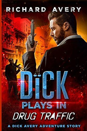 Dick Plays in Drug Traffic (Dick Avery Adventure)