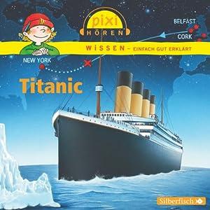 Titanic (Pixi Wissen) Hörspiel