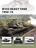 img - for M103 Heavy Tank 1950 74 (New Vanguard) book / textbook / text book