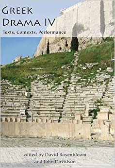 Greek Drama IV: Texts, Contexts, Performance (Aris and Phillips Classical Texts)