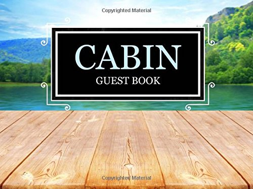 Cabin Guest Book: Cabin Guest Log Book for Visitors, Cabin Journal, Lake House Guest Book, Contemporary Lakeside Design Text fb2 ebook