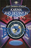 Karma and Destiny in I Ching, Guy Damian-Knight, 0140190325