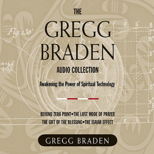 - The Gregg Braden Audio Collection