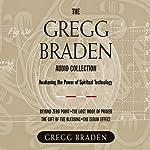 The Gregg Braden Audio Collection  | Gregg Braden
