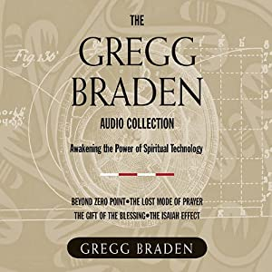 The Gregg Braden Audio Collection Audiobook