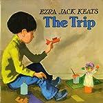 The Trip  | Ezra Jack Keats