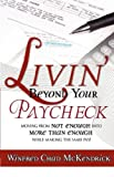 Livin' Beyond Your Paycheck, Winfred Chad McKendrick, 0980094704
