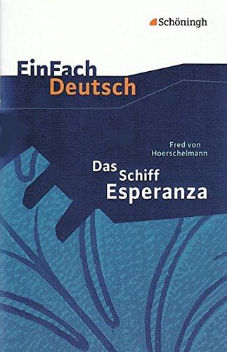 EinFach Deutsch Textausgaben: Fred von Hoerschelmann: Das Schiff Esperanza - Hörspiel: Klassen 8 - 10