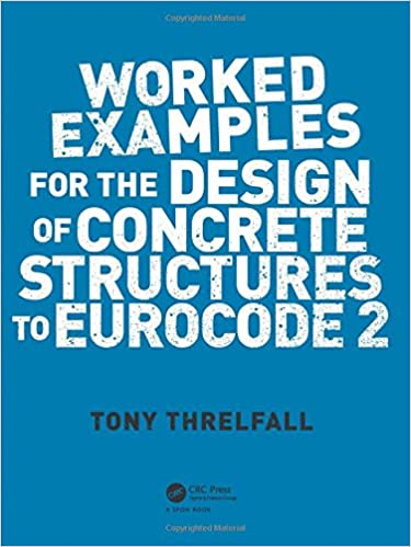 Worked examples for the design of concrete structures to eurocode 2 worked examples for the design of concrete structures to eurocode 2 1st edition fandeluxe Choice Image