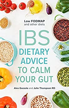 IBS: Dietary Advice To Calm Your Gut by [Gazzola, Alex, Thompson RD, Julie]