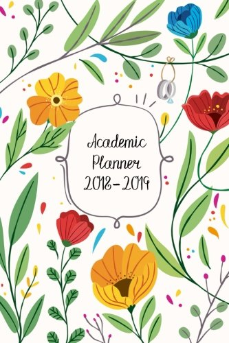 Academic Planner 2018-2019: Two Year Planner| 24 Month ( Daily Weekly And Monthly Calendar ) For Agenda Schedule Organizer   Logbook and Journal ... Cover (2018 - 2019 Weekly Planner) (Volume 3)