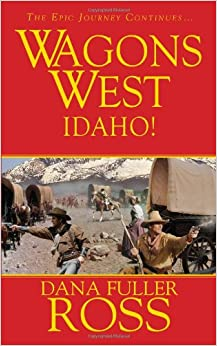 Book Wagons West: Idaho!