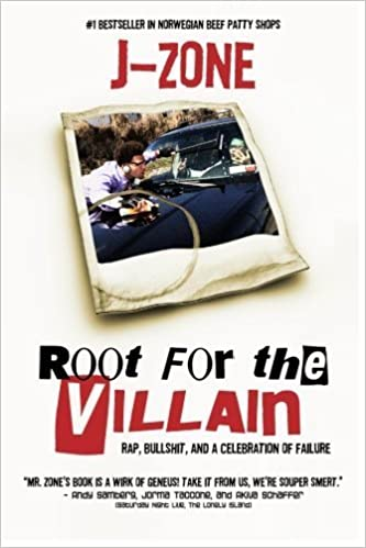 Book Root For The Villain: Rap, Bull$hit, and a Celebration of Failure by J Zone (2011-10-03)
