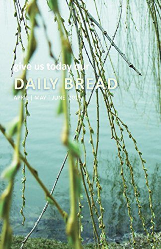 Daily Bread–April, May, June, 2015 (2015 Bread Daily)