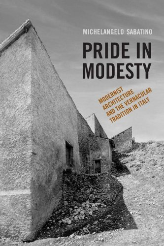 Read Online Pride in Modesty: Modernist Architecture and the Vernacular Tradition in Italy (Toronto Italian Studies) pdf
