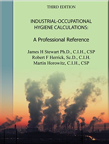 Industrial-Occupational Hygiene Calculations: A Professional Reference