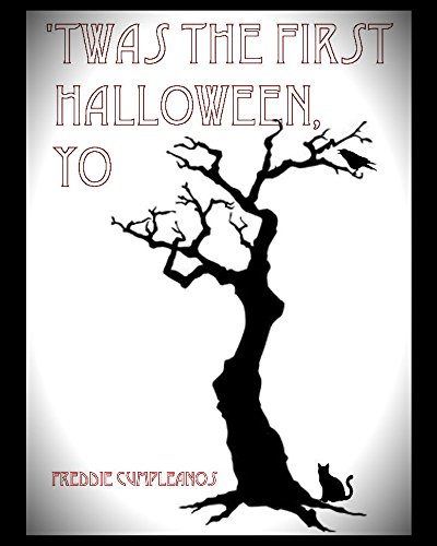 Scary Halloween Limericks ('Twas the First Halloween, Yo: The epic telling of the first)
