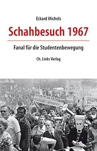 Schahbesuch 1967: Fanal für die Studentenbewegung