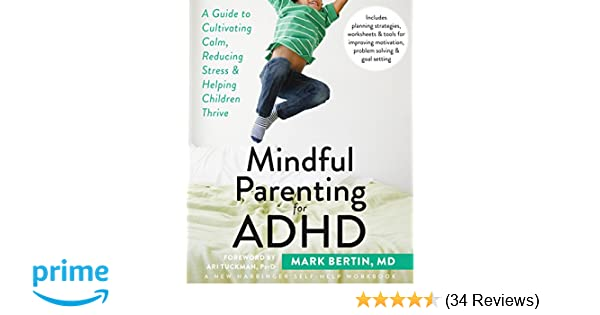 New Evidence That Chaotic Mind Of Adhd >> Mindful Parenting For Adhd A Guide To Cultivating Calm Reducing