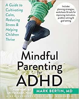 Adhd Parenting 4 Mindfulness Techniques >> Mindful Parenting For Adhd A Guide To Cultivating Calm Reducing
