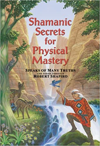 Book Shamanic Secrets for Physical Mastery (Shamanic Secrets Series, Book B)