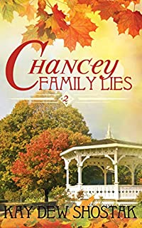 Chancey Family Lies by Kay Dew Shostak ebook deal