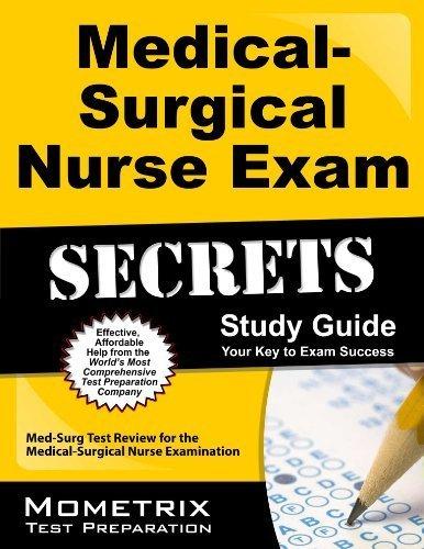 Medical-Surgical Nurse Exam Secrets Study Guide: Med-Surg Test Review for the Medical-Surgical Nurse Examination 1 Stg Edition by Med-Surg Exam Secrets Test Prep Team (2013) Paperback