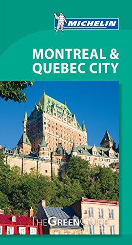 Michelin Green Guide Montreal & Quebec City: Travel Guide (Green Guide/Michelin)