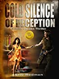 Cold Silence of Deception (A John Jacobs Thriller Book 1) by  Eric Redmon in stock, buy online here