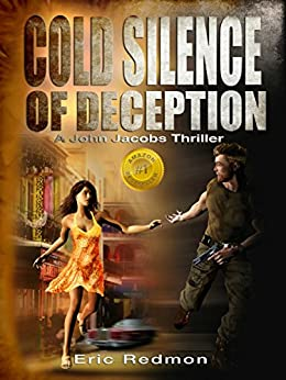 Cold Silence of Deception (A John Jacobs Thriller Book 1) by [Redmon, Eric]