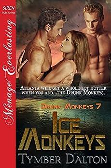 Ice Monkeys [Drunk Monkeys 7] (Siren Publishing Menage Everlasting) de [Dalton, Tymber]
