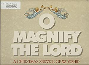 O Magnify The Lord: A Christmas Service of Worship