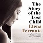 Summary & Analysis: The Story of a Lost Child: Neapolitan Novels, Book 4 |  Book Junkie