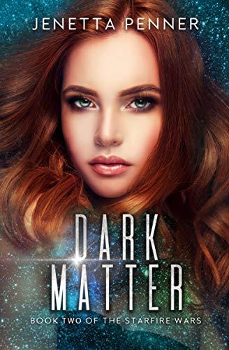 Dark Matter (The Starfire Wars Book 2)