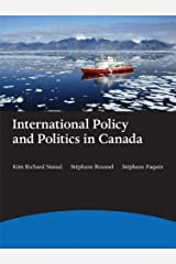 International Policy and Politics in Canada, First Edition Paperback