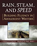 img - for Rain, Steam, and Speed: Building Fluency in Adolescent Writers by Gerald Fleming (2004-10-28) book / textbook / text book