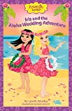 Iris and the Aloha Wedding Adventure, Lynelle Woolley, 098331165X