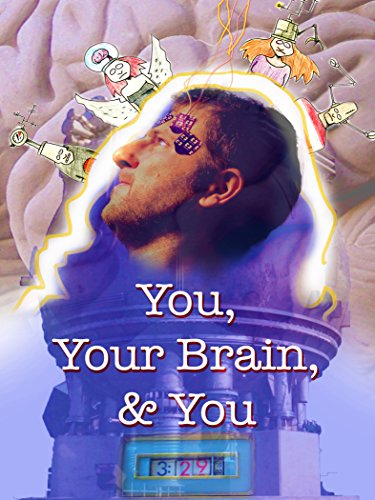 : You, Your Brain, You