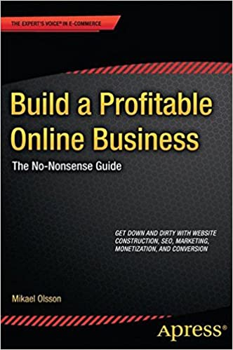 Build a Profitable Online Business: The No-Nonsense