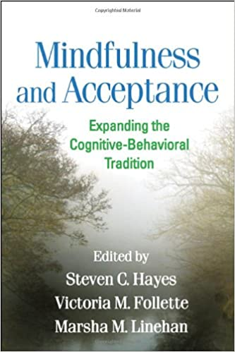 Mindfulness and Acceptance: Expanding the Cognitive-Behavioral ...