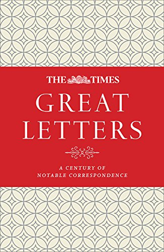 - The Times Great Letters: Notable Correspondence to the Newspaper