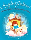 Angels at Bedtime: Tales of Love, Guidance and Support for You to Read with Your Child to Comfort, Calm and Heal